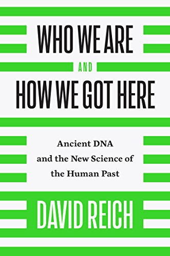 Who We Are and How We Got Here: Ancient DNA and the New Science of the Human Past (English Edition)