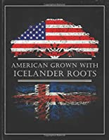 Icelander Roots: Personalized Gift for Grown in America Born in Iceland Customized Flag Undated Planner Daily Weekly Monthly Calendar Organizer Journal