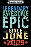Composition Notebook: Legendary Awesome Epic Since June 2009 10 Years Old  Journal/Notebook Blank Lined Ruled 6x9 100 Pages