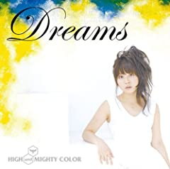 Dreams♪HIGH and MIGHTY COLOR