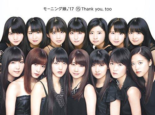 15 Thank you, too(初回生産限定盤)(Blu-ray Disc付)