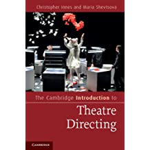 The Cambridge Introduction to Theatre Directing (Cambridge Introductions to Literature)