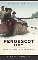 Penobscot Bay: People, Ports & Pastimes
