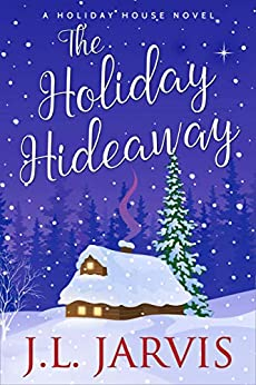 The Holiday Hideaway (Holiday House Book 7) by [Jarvis, J.L.]