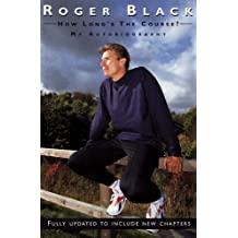 Roger Black: How Long's The Course?