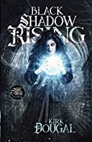 Black Shadow Rising: A Tale of Bone and Steel - Two