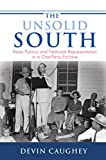 The Unsolid South: Mass Politics and National Representation in a One-party Enclave (Princeton Studies in American Politics: Historical, International, and Comparative Perspectives)