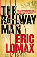 The Railway Man by ERIC LOMAX(1905-06-18)
