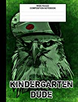 Kindergarten Dude: Composition Book / Notebook, Wide Ruled Paper, Cool Owl Animal Notebook for Kids, Students, Subject Daily Journal for School, Creative Writing Homework Journal, 100 Pages