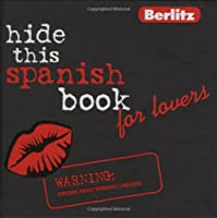 Berlitz Hide This Spanish Book For Lovers (Hide This Book for Lovers)