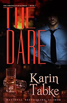 The Dare (The Chronicles of Katrina Part Book 1) by [Tabke, Karin]