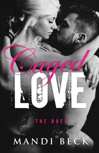 Download Caged Love Duet: Caged Love Duet: Includes Love Hurts and Love Burns 1539403998