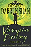 Vampire Destiny Trilogy: Books 10 - 12 (The Saga of Darren Shan)