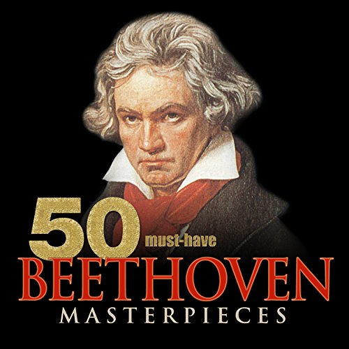 50 Must-Have Beethoven Masterp...
