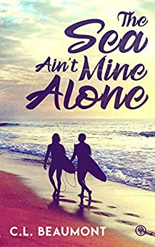The Sea Ain't Mine Alone by [Beaumont, C.L.]