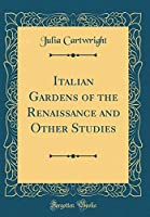 Italian Gardens of the Renaissance and Other Studies (Classic Reprint)