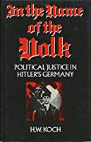 In the Name of the Volk: Political Justice in Hitler's Germany