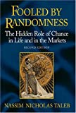 Fooled by Randomness Revision: The Hidden Role of Chance in the Markets and Life