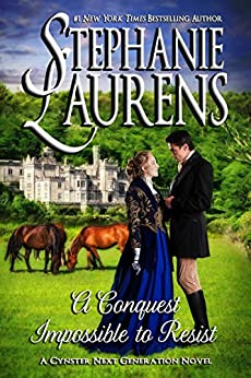 A Conquest Impossible To Resist (Cynster Next Generation Novels Book 7) by [Laurens, Stephanie]
