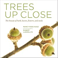Trees Up Close: The beauty of bark, leaves, flowers, and seeds (Seeing)