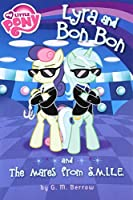 My Little Pony: Lyra and Bon Bon and the Mares from S.M.I.L.E. (My Little Pony Chapter Books)