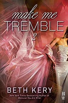 Make Me Tremble (Make Me Series) by [Kery, Beth]