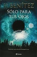 Sólo para tus ojos/ Only for Your Eyes: Cuarenta Y Cuatro Anos De Investigacion Ovni