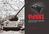 ペコパブリシング 血塗られたウィーン 西ハンガリー・オーストリアにおけるソビエト軍の攻勢作戦 1945年3月~5月 写真集 書籍 PEK8326