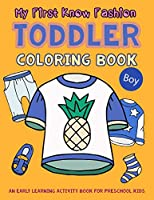 My First Know Fashion Toddler Coloring Book: An Early Learning Activity Book for Preschool Kids (My First Toddler Activity Books)