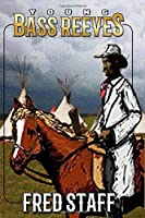 Young Bass Reeves (The Bass Reeves Western Trilogy)