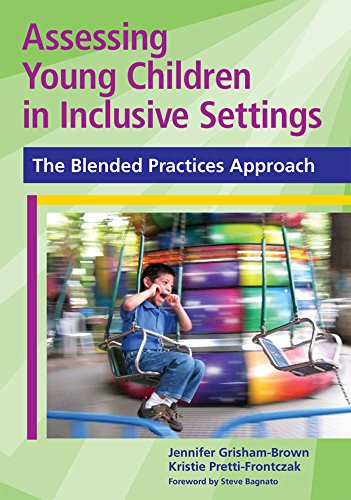 Download Assessing Young Children in Inclusive Settings: The Blended Practices Approach 1598570579