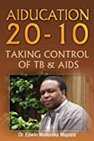 Aiducation 20-10 Taking Control of TB & AIDS