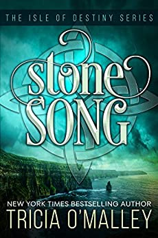 Stone Song: The Isle of Destiny Series by [O'Malley, Tricia]