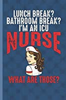 I'm An ICU Nurse: Blank Lined Notebook Journal to Write In