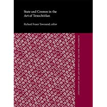 State and Cosmos in the Art of Tenochtitlan (Dumbarton Oaks Pre-Columbian Art and Archaeology Studies Series)