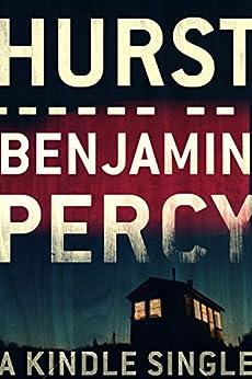 Hurst (Kindle Single) by [Percy, Benjamin]