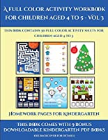 Homework Pages for Kindergarten (A full color activity workbook for children aged 4 to 5 - Vol 3): This book contains 30 full color activity sheets for children aged 4 to 5