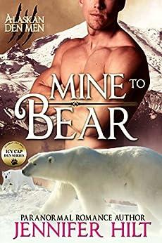 Mine to Bear (Icy Cap Den Book 2) by [Hilt, Jennifer]
