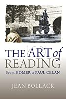 The Art of Reading: From Homer to Paul Celan (Hellenic Studies Series)