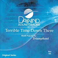 Terrible Time Down There [Accompaniment/Performance Track] by Made Popular By: Triumphant Quartet