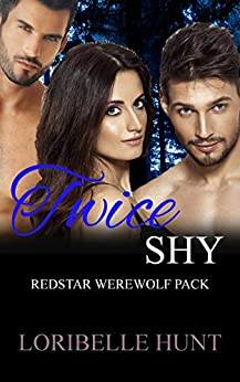 Twice Shy: Werewolf MMF Romance (Spellbound Moon Book 2) by [Hunt, Loribelle]