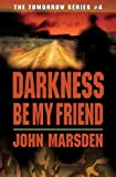 Darkness Be My Friend (The Tomorrow Series)