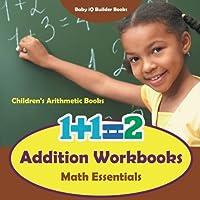 Addition Workbooks Math Essentials Children's Arithmetic Books