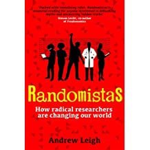 Randomistas: How Radical Researchers Are Changing Our World