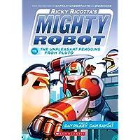 Ricky Ricotta's Mighty Robot vs. the Unpleasant Penguins from Pluto (Ricky Ricotta's Mighty Robot #9) (English Edition)