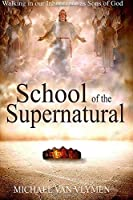 School of the Supernatural: Walking in Our Inheritance as Sons of God