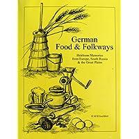 German Food & Folkways: Heirloom Memories From Europe South Russia & the Great Plains