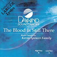 Blood Is Still There [Accompaniment/Performance Track] by Made Popular By: Kevin Spencer Family