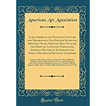 Early American and English Furniture and Decorations, Old English Silver and Sheffield Plate, Oriental Rugs, English and Oriental Lowestoft Porcelains, American Historical Autographs and Prints, Decorative Paintings, Glassware: Property of the Estate of T