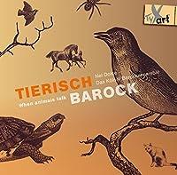 Tierisch Barock - When Animals Talk
